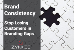 Zynk30 Brand Consistency Stop Losing Customers in Branding Gaps